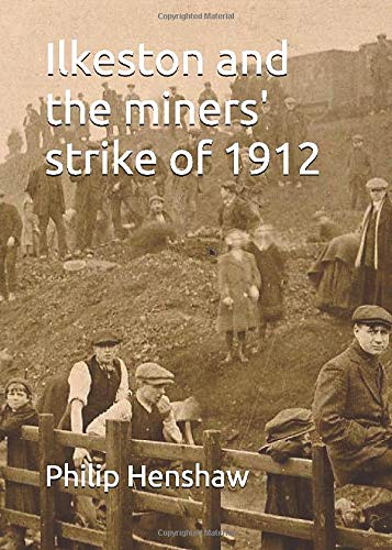 Ilkeston and the miners' strike of 1912