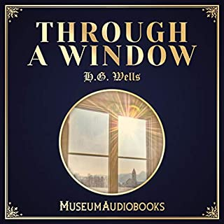 Through a Window                   By:                                                                                                                                 H.G. Wells                               Narrated by:                                                                                                                                 Ellis Freeman                      Length: 19 mins     Not rated yet     Overall 0.0