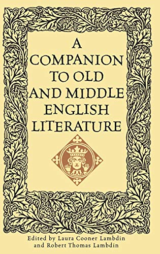 Compare Textbook Prices for A Companion to Old and Middle English Literature:  ISBN 9780313310546 by Lambdin, Laura Cooner,Lambdin, Laura,Lambdin, Robert Thomas