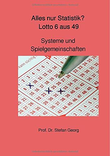 Alles nur Statistik? Lotto 6 aus 49: Systeme und Spielgemeinschaften