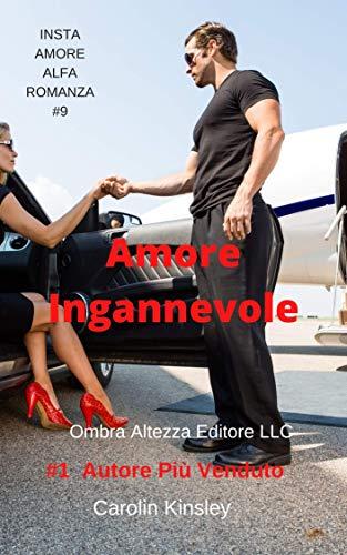 Amore Ingannevole (INSTA AMORE ALFA ROMANZA Vol. 9)