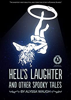 Hell's Laughter and Other Spooky Tales by [Alyssa Waugh, Luke Spooner]