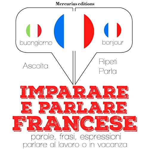 Imparare e parlare Francese audiobook cover art