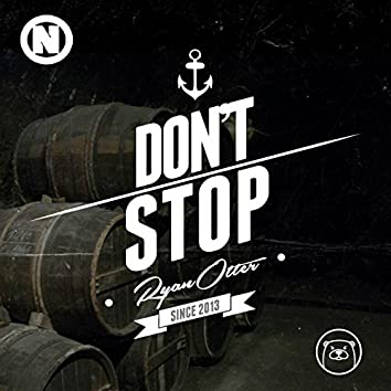 Don't Stop (Since 2013)
