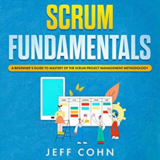 Scrum Fundamentals: A Beginner's Guide to Mastery of the Scrum Project Management Methodology audiobook cover art