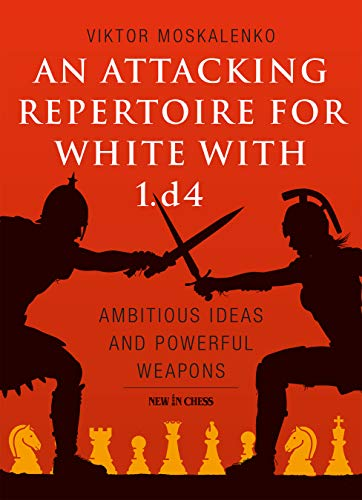 An Attacking Repertoire for White w…