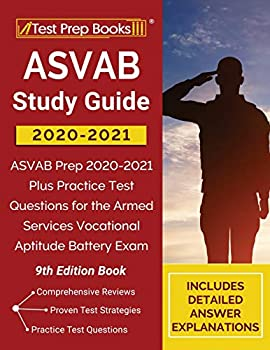 ASVAB Study Guide 2020-2021  ASVAB Prep 2020-2021 Plus Practice Test Questions for the Armed Services Vocational Aptitude Battery Exam [9th Edition Book]
