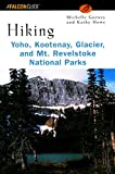 Hiking Yoho, Kootenay, Glacier & Mt. Revelstoke National Parks (Regional Hiking Series)