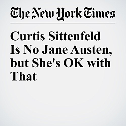 Curtis Sittenfeld Is No Jane Austen, but She's OK with That audiobook cover art