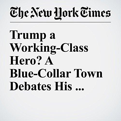 Trump a Working-Class Hero? A Blue-Collar Town Debates His Credentials audiobook cover art