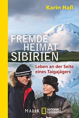 Fremde Heimat Sibirien: Leben an der Seite eines Taigajägers