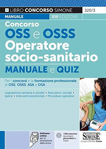 Concorso OSS e OSSS operatore socio-sanitario. Manuale e quiz. Con software di simulazione