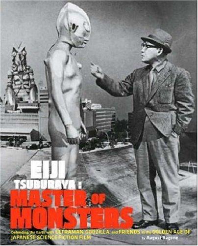 Eiji Tsuburaya: Master of Monsters by August Ragone (2007-12-01)