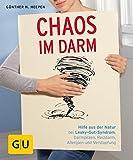 Heepen, G: Chaos im Darm: Hilfe aus der Natur bei Leaky-Gut-Syndrom, Darmpilzen, Reizdarm, Allergien und Verstopfung