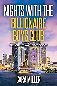 Nights with the Billionaire Boys Club (Billionaire Romance Book 28) (English Edition) van [Cara Miller]