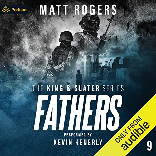 Fathers: The King & Slater Series, Book 9
