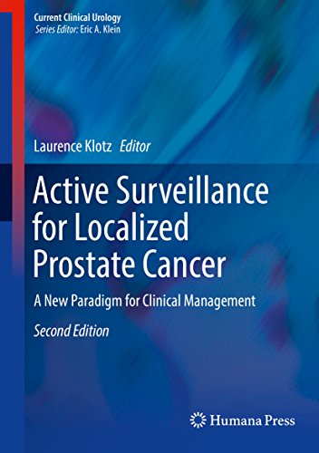 Active Surveillance for Localized Prostate Cancer: A New Paradigm for Clinical Management (Current C