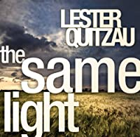 The Same Light by Lester Quitzau (2009-02-17)