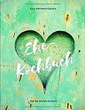 Ehekochbuch Das Kochnotizbuch für die besten Rezepte: Leeres Rezepte Buch / Das persönliche Kochbuch zum Reinschreiben (8,5'x 11'/ 21,5 cm x 28 cm) ca Din A4