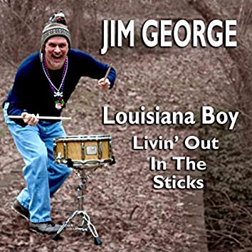 Louisiana Boy Livin' out in the Sticks