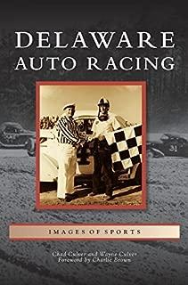 Delaware Auto Racing by Chad Culver (2012-02-27)