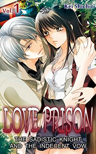 LOVE PRISON Vol.1 (TL Manga): The Sadistic Knight and the Indecent Vow (English Edition)