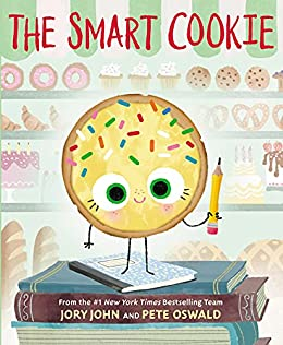 The Smart Cookie (The Bad Seed Book 5) by [Jory John, Pete Oswald]