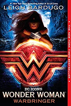 Wonder Woman: Warbringer (DC Icons Series) by [Leigh Bardugo]