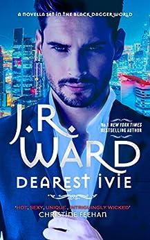 [J. R. Ward]のDearest Ivie: a brand new novella set in the Black Dagger Brotherhood world (English Edition)