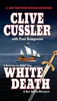 White Death (NUMA Files series Book 4) by [Clive Cussler, Paul Kemprecos]