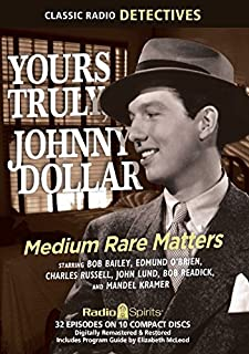 Yours Truly Johnny Dollar: Medium Rare Matters (Old Time Radio)