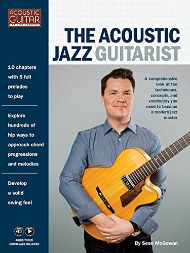 The Acoustic Jazz Guitarist: Acoustic Guitar Private Lessons Series Audio & Video Downloads in (Acoustic Guitarist Private Lessons): Acoustic Guitar ... Series Audio & Video Downloads Included