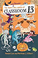 The Happy and Heinous Halloween of Classroom 13 (Classroom 13 (5))
