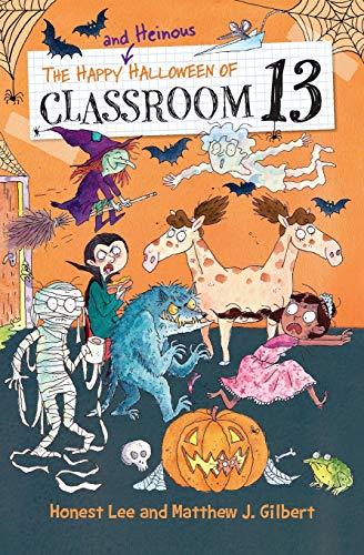 The Happy and Heinous Halloween of Classroom 13 (Classroom 13 (5))