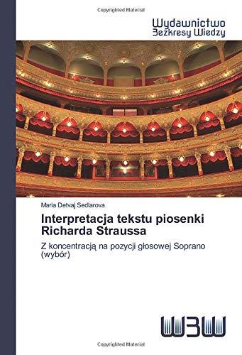 Interpretacja tekstu piosenki Richarda Straussa: Z koncentracją na pozycji głosowej Soprano (wybór)