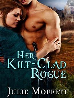 Her Kilt-Clad Rogue by [Julie Moffett]