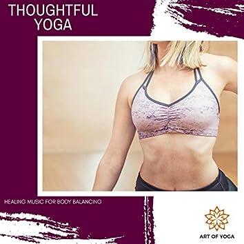 Thoughtful Yoga - Healing Music For Body Balancing