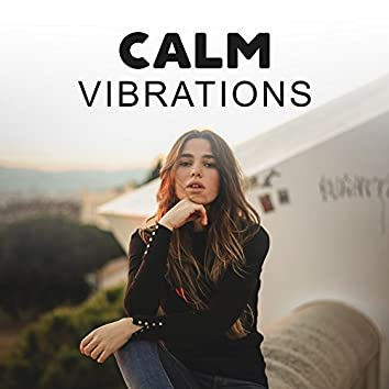 Calm Vibrations