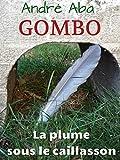 GOMBO: La plume sous le caillasson (French Edition)