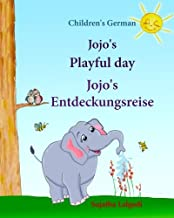 Children's German: Jojo's Playful Day. Jojo's Entdeckungsreise: Children's English-German Picture book (Bilingual Edition), Childrens German Books, … Jojo Series) (Volume 1) (German Edition) PDF