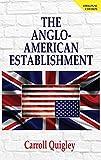 The Anglo-American Establishment - Original Edition