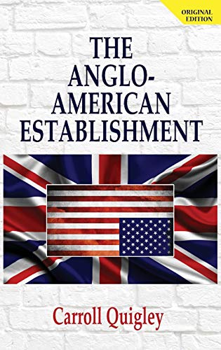 angloamericana The Anglo-American Establishment: From Rhodes to Cliveden