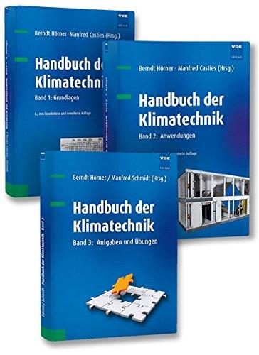 Handbuch der Klimatechnik (Set): Set bestehend aus: Band 1: Grundlagen, Band 2: Anwendungen, Band 3: Aufgaben und Übungen