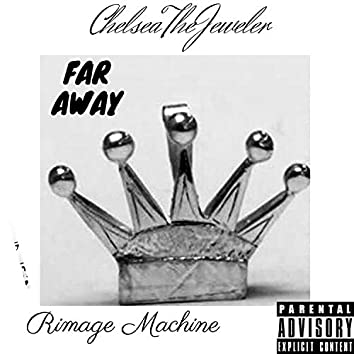 Far Away (feat. Rimage Machine)