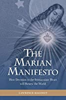 The Marian Manifesto: How Devotion to the Immaculate Heart will Renew the World