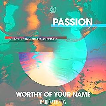 Worthy Of Your Name (Radio Version)