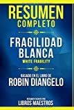 Resumen Completo: Fragilidad Blanca (White Fragility) - Basado En El Libro De Robin Diangelo   Resum...