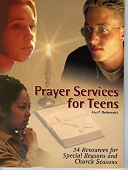 Prayer Services for Teens: 34 Resources for Special Reasons and Church Seasons 0937997471 Book Cover