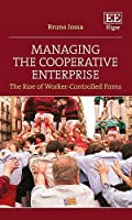 Managing the Cooperative Enterprise: The Rise of Worker-Controlled Firms