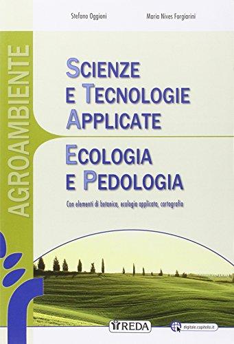 Scienze e tecnologie applicate agroambientali. Ecologia e pedologia. Per le Scuole superiori. Con e-book. Con espansione online
